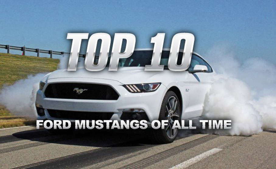 Check Out the Top 10 Ford Mustangs of All Time